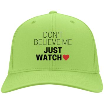 Don't Believe Me Just Watch Port & Co. Twill Cap