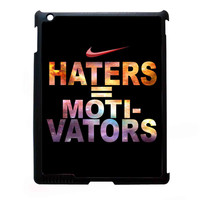 Nike Haters Motivation Custom FOR IPAD 2/3/4 CASE *07*