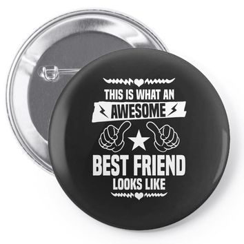Awesome Best Friend Looks Like Pin-back button