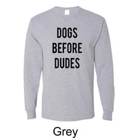 Dogs Before Dudes Top