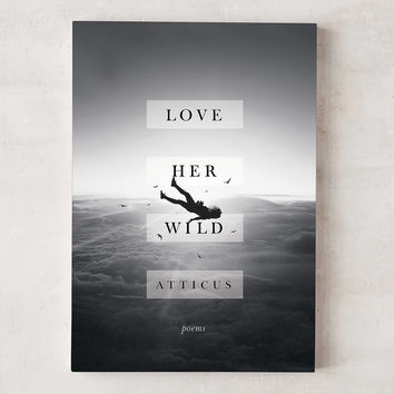 Love Her Wild: Poems By Atticus Poetry | Urban Outfitters
