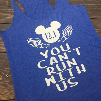 You Can't Run With Us Half Marathon Disney Run Shirt
