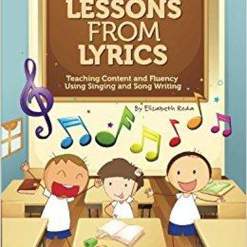 Lessons From Lyrics: Teaching Content and Fluency Using Singing and Song Writing