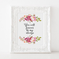 """Love poster Gift Idea """"You will forever be my always"""" For couples Love quote Romantic quote Typographic print Inspirational quote Wall art"""