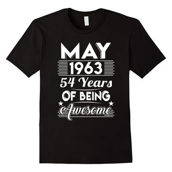 May 1963 54 Years Of Being Awesome Shirt