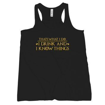 I Drink and I Know Things Tank Top Women Thats What I Do I Drink and I Know Things Tank Top