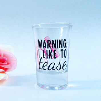 Warning: I Like To Tease - Hairstylist // Shot Glass