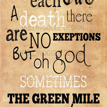 We Each Owe A Death... The Green Mile Movie Quote Poster, wall decor, typography, A3, A4, Modern Prints,