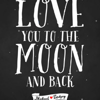 Love You to the Moon and Back - 8x10 Custom Typography Art Print with Couples Names at the Bottom - Galaxy, Night, Sky, Starlight, Space