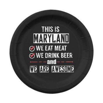 Maryland Eat Meat Drink Beer Awesome Paper Plate