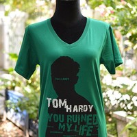 Tom Hardy.... you ruined my life. on t-shirt short sleeve