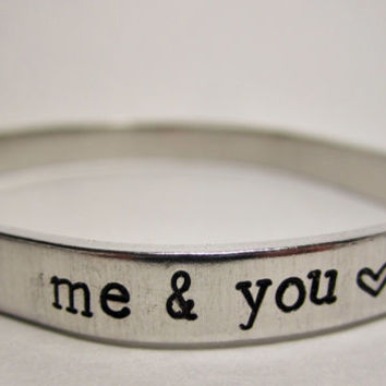 Me and You, stamped cuff bracelet, personalized quote jewelry, custom friendship bracelet, dating anniversary gift ideas, gifts for her