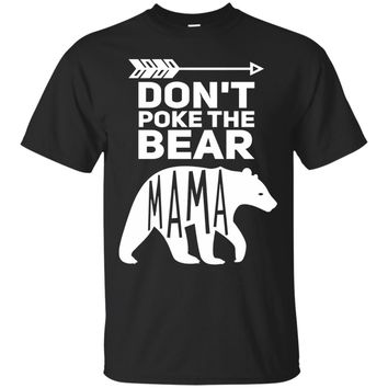 Don't Poke The Bear Shirt Cute Mama Bear Tshirt