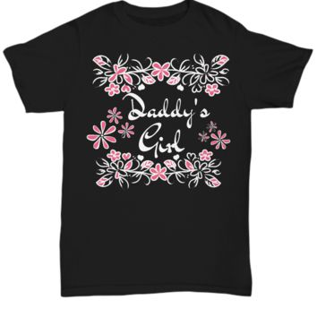 Daddy's Girl T-Shirt - Cute Father's Day Message Tee - Gift For Daughter From Dad, Mom, Grandma, Sister, Brother