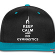 Keep calm and do Gymnastics Snapback