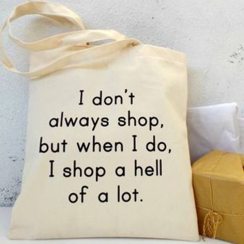 'I Shop A Hell Of A Lot' Tote Bag