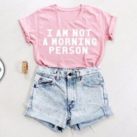 I Am Not A Morning Person Graphic Tee