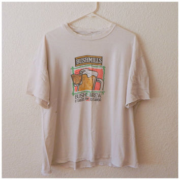 Vintage Beer Well Worn Holy Grunge 90s Bushmills Bush n Brew T Shirt Tee Top