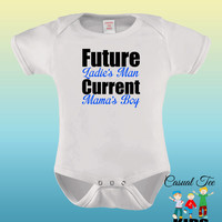 Future Ladies Man Current Mama's Boy Baby Bodysuit or Toddler Tee