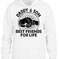 Daddy And Son Best Friends For Life HOODIE