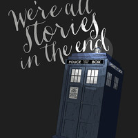 Doctor Who Tardis Print, We're all stories in the end quote, Doctor Who Wall Art, Doctor Who Poster, Modern Home Decor