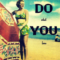Color photograph inspirational quote typography DO What YOU Love - art deco girl vintage beach umbrella 5x5 house decor aqua nostalgia