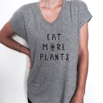 eat more plants Vneck T shirt women fashion vegan vegetarian cute top hipster