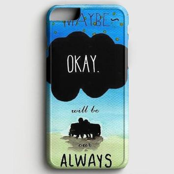 Maybe Okay Always Quote Art iPhone 6 Plus/6S Plus Case