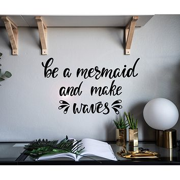 Vinyl Wall Decal Funny Quote Be Mermaid And Make Waves Bathroom Art Stickers Mural 22.5 in x 13 in gz192