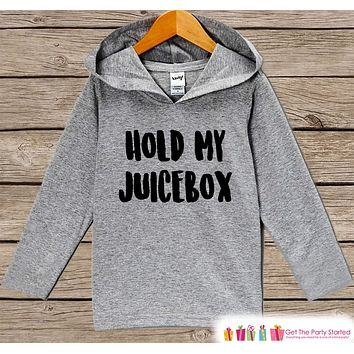 Funny Kids Shirt - Hold My Juicebox Hoodie - Boys or Girls Novelty Shirt - Grey Pullover - Gift Idea for Baby, Infant, Kids, Toddler