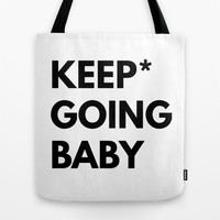Keep Going Baby Tote Bag by White Print Design