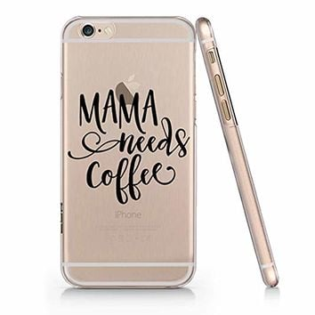 Mama Needs Coffee Funny Text Quote Slim Iphone 6 6s Case, Clear Iphone Hard Cover Case For Apple Iphone 6 6s Emerishop (iphone 6)