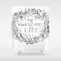 Awesome life Shower Curtain by IoanaStefPhotography