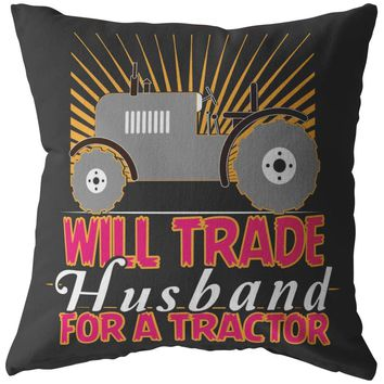Funny Farm Pillows Will Trade Husband For A Tractor