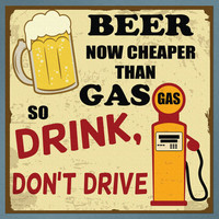 Vintage Printed Wall Sign Beer is Cheaper Than Gas Repositionable Removable Print Fabric