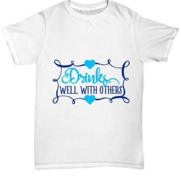 Cutie Pie Tees Drinks Well With Others