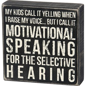 Motivational Speaking For The Selective Hearing Wooden Box Sign