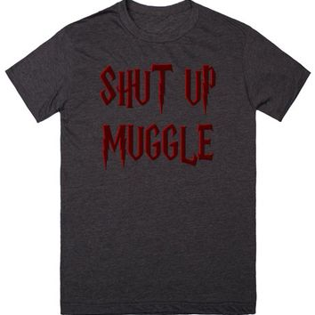 Shut up muggle, Harry P. inspired funny, offensive shirt, 3d lettering effect