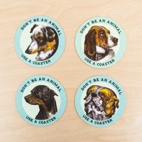 Don't Be an Animal Dog Coaster Set of 8