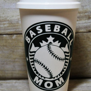 Baseball Mom Starbuck's Style Cup - Custom Reusable Coffee Cup - Baseball Season is Coming! - Personalized Coffee Cup