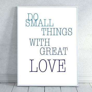 Do Small Things with Great Love, Do Things In Love, Love Print, Mother Theresa Quote, Inspirational Print, Blue Quote, Inspirational Art