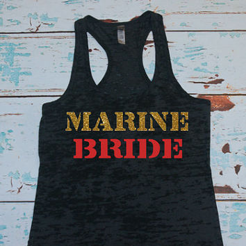 Marine Bride. Wifey Tank Top Shirt. Marines. Military Navy, Army, Coast Guard, Air Force. Burnout Tank Top.