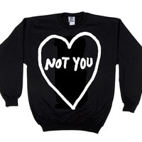 Not You (Crewneck Sweatshirt)  | STAY GREAT APPAREL