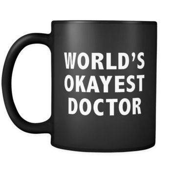 World's Okayest Doctor Black Mug