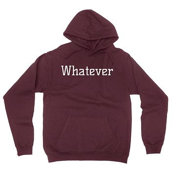 Whatever funny humor joke don't care lazy day laziness for him for her hoodie