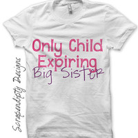 Iron on Only Child Shirt PDF - Big Sister Iron on Transfer / Girls Pregnancy Announcement Shirt / Pink Only Child Expiring Outfit IT367G-R