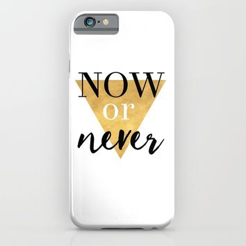 NOW OR NEVER Triangle Life Quote Typography iPhone & iPod Case by deificus Art