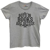 Womens Boys In Books Are Better Tshirt