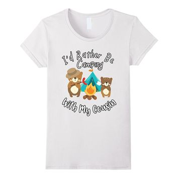 I'd Rather Be Camping With My Cousin T-Shirt Bear Shirt