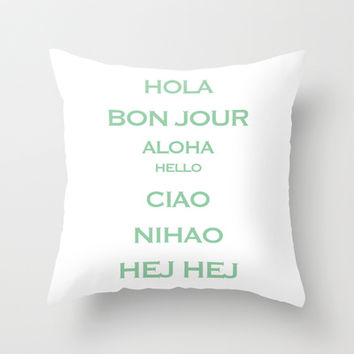 Hello, Bon jour, Hola, Aloha, Hej Hej, Nihao, Ciao Throw Pillow by Burcu Cetin Bali